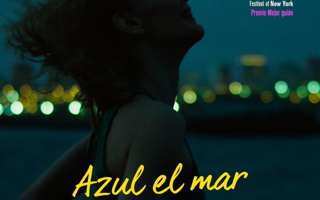 La película «Azul el mar» ganó a mejor guión en Festival de Nueva York